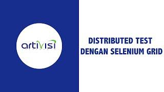 13. Distributed Test dengan Selenium Grid