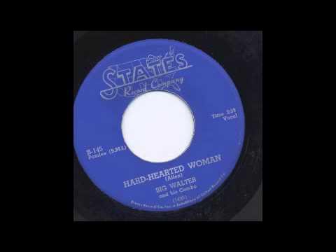BIG WALTER - HARD-HEARTED WOMAN - STATES