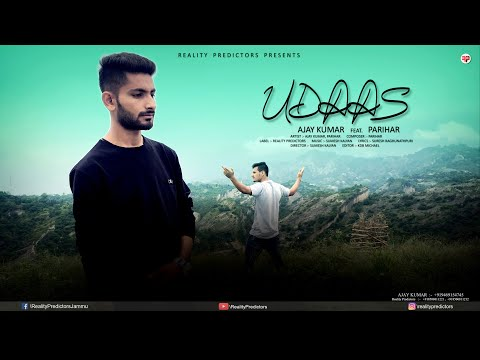 Udaas - Ajay Kumar ft. Parihar | Official Music Video | Reality Predictors