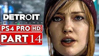 DETROIT BECOME HUMAN Gameplay Walkthrough Part 14 [1080p HD PS4 PRO] - No Commentary