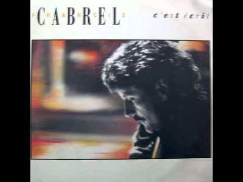 Francis Cabrel C Est Ecrit