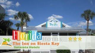 The Inn on Siesta Key - Sarasota Hotels, Florida