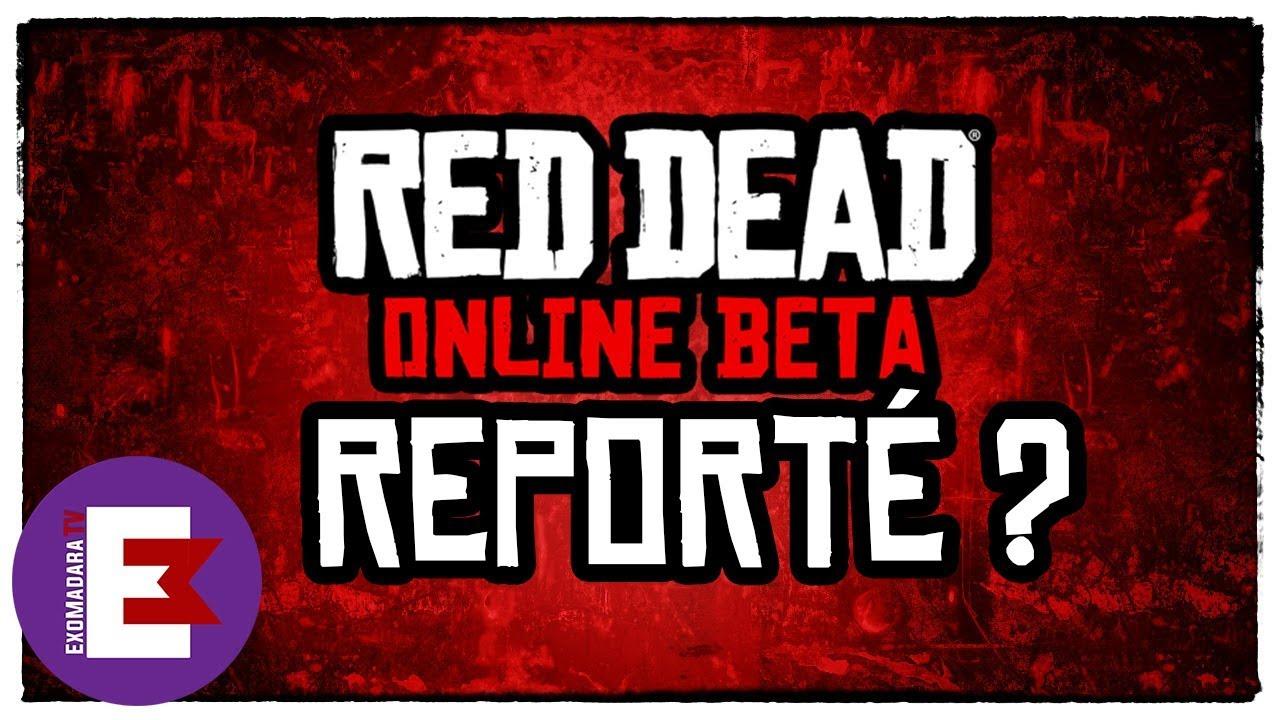 RED DEAD ONLINE BETA REPORTÉ ? TOUJOURS PAS DE TRAILER