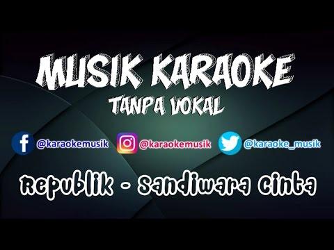 Repvblik - Sandiwara Cinta   Karaoke Tanpa Vokal