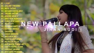 Download Full album terbaru new pallapa terbaru 2021 || Jihan audy