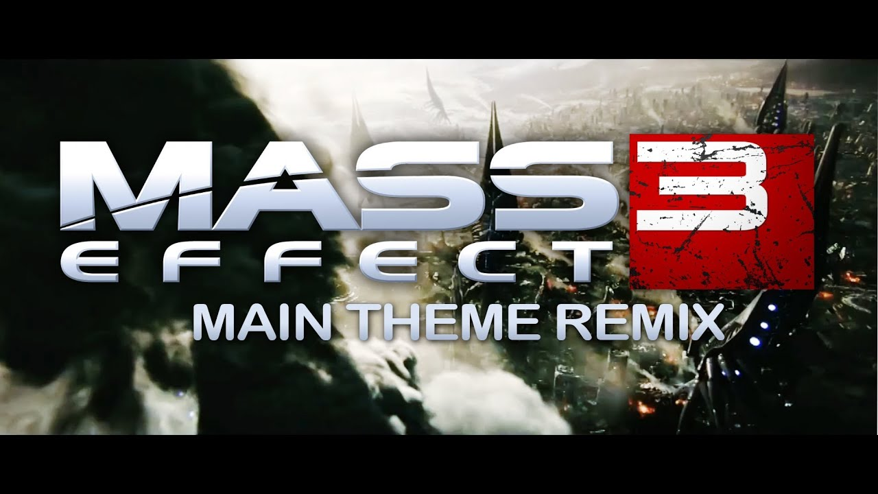 Mass Effect 3 Theme Remix