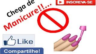 """Chega de Manicure!!. (""""Paródia da Fabíola"""")"""