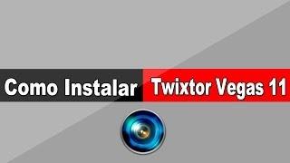 Como Instalar o Twixtor no vegas pro 11