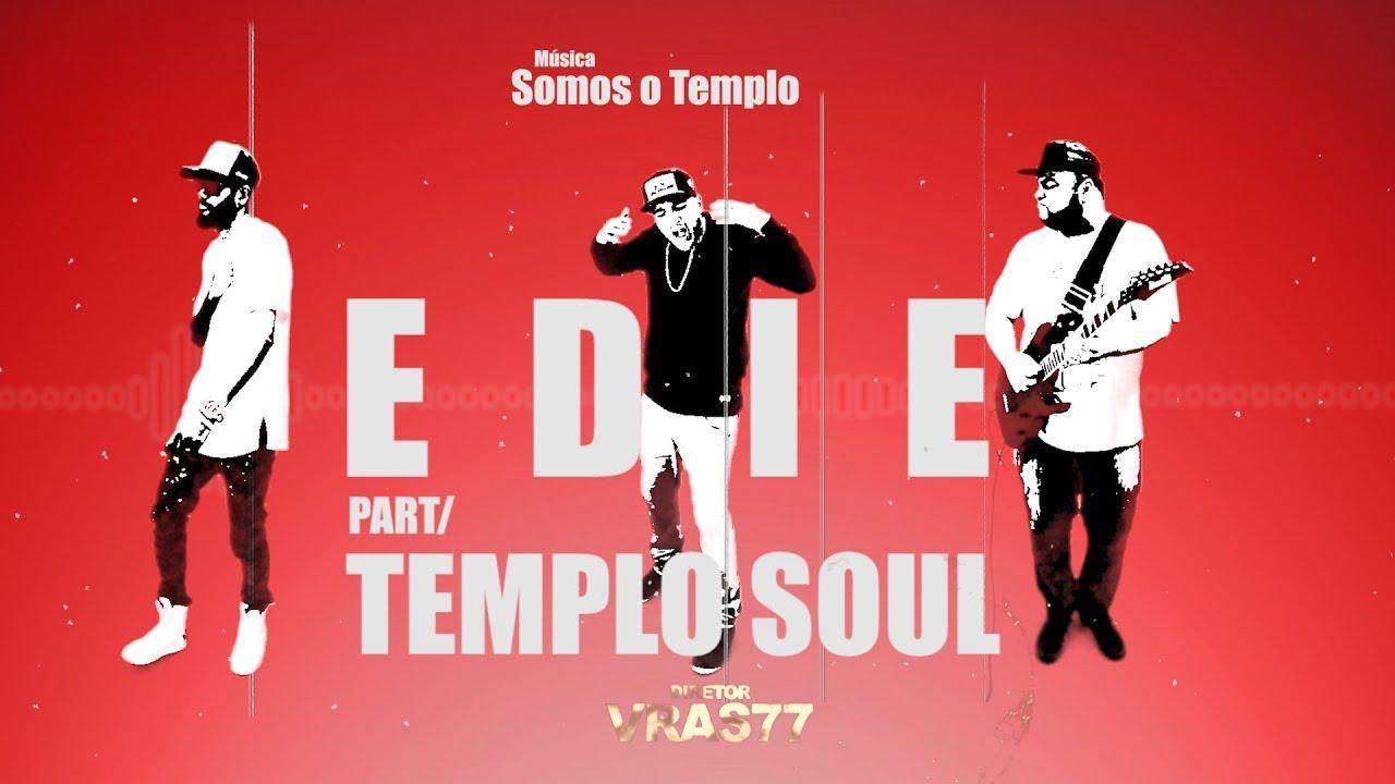 Edie (Somos o Templo) Part/ Templo Soul ( PROD-DJ PANTERA )