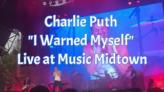 Charlie Puth - I Warned Myself. FIRST TIME Live at Music Midtown.