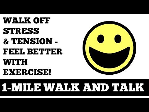 1-mile-walk-and-talk:-walk-off-stress-and-tension-feel-better-with-exercise-instantly