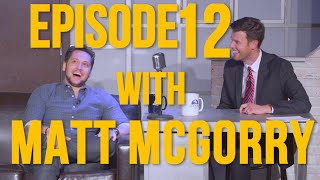 Episode 12 - Special Guest Matt McGorry (Netflix's OITNB and ABC's How To Get Away With Murder)