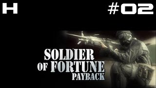 Soldier of Fortune Payback Walkthrough Part 02 [PC]