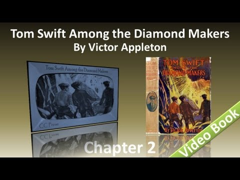 Chapter 02 - Tom Swift Among the Diamond Makers by Victor Appleton