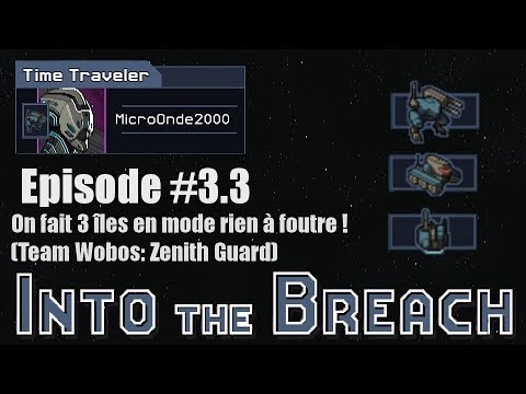 Ep3.3 : On bourre le jeu (Foret + Snow World) [Into The Breach - Let'sPlay !]
