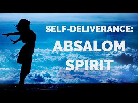Deliverance from the Absalom Spirit | Self-Deliverance Prayers