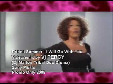 Donna Summer - I Will Go With You (VJ Percy Tribal Mix)
