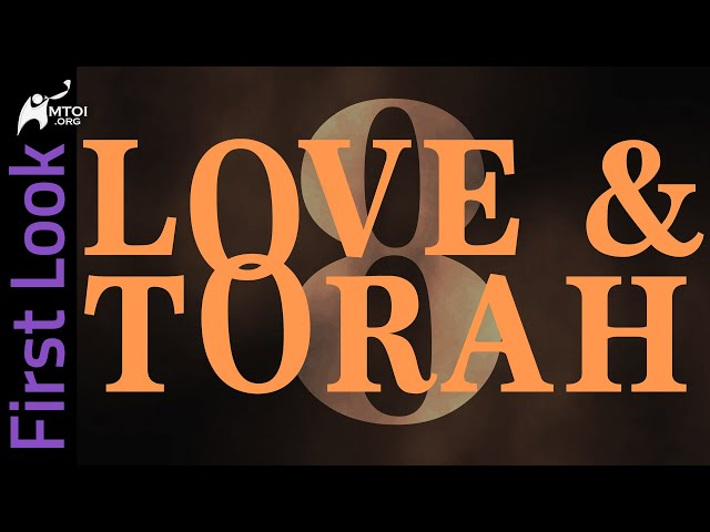 First Look - Love and Torah - Part 8