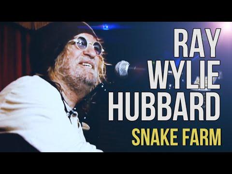 "Ray Wylie Hubbard ""Snake Farm"""