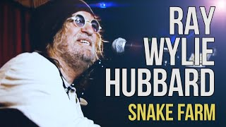 Watch Ray Wylie Hubbard Snake Farm video