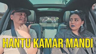 PARANORMAL EXPERIENCE: HANTU KAMAR MANDI (FT. NESSIE JUDGE)