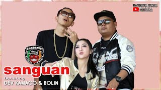 Gambar cover SANGUAN - Sundanis x Dev Kamaco & Bolin [Official Bandung Music]