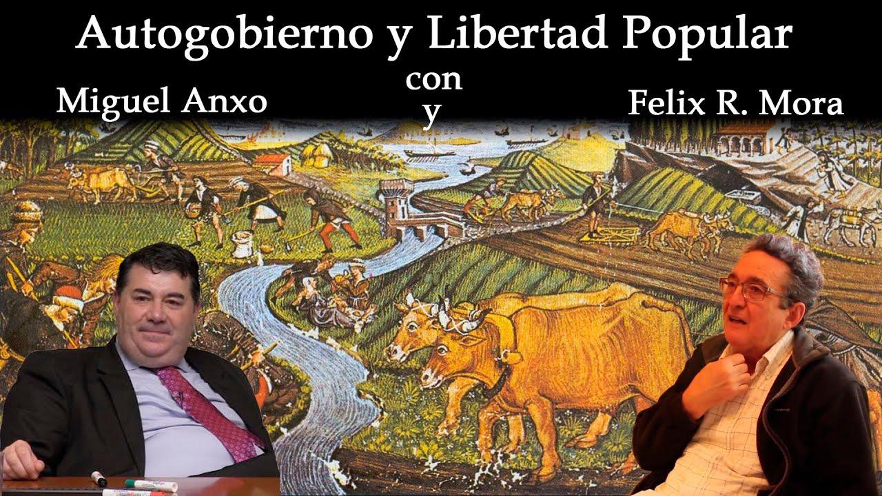 Autogobierno y Libertad Popular en Comunidad con Miguel Anxo Bastos y Felix Rodrigo Mora