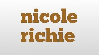 nicole richie meaning and pronunciation