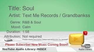 New Free Music 2018 Soul Text Me Records Grandbankss R&B & Soul Calm YouTube Audio Library BGM
