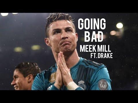"Cristiano Ronaldo Ultimate Skills - Real Madrid - ""Going Bad"" (Meek Mill & Drake)"