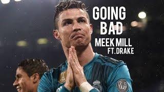 Cristiano Ronaldo Ultimate Skills - Real Madrid - Going Bad #cr7 #realmadrid #meekmill #football