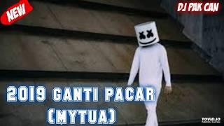 DJ PAK CAN BREAKFUNK 2019 GANTI PACAR (MyTua) || REMIX TERBARU PALING KEREN 2019 | MANTAP JIWA