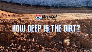 How Deep is the Dirt at Bristol?