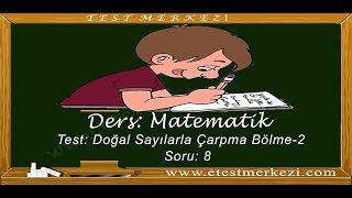 Ortaokul 5 nci Sınıf Matematik Dersi Doğal Sayılarla Çarpma Bölme-2 Soru:8 Video