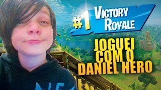 JOGUEI COM O DANIEL HERO! Fortnite battle royale #danielhero