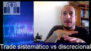 Trade sistemático vs trade discrecional