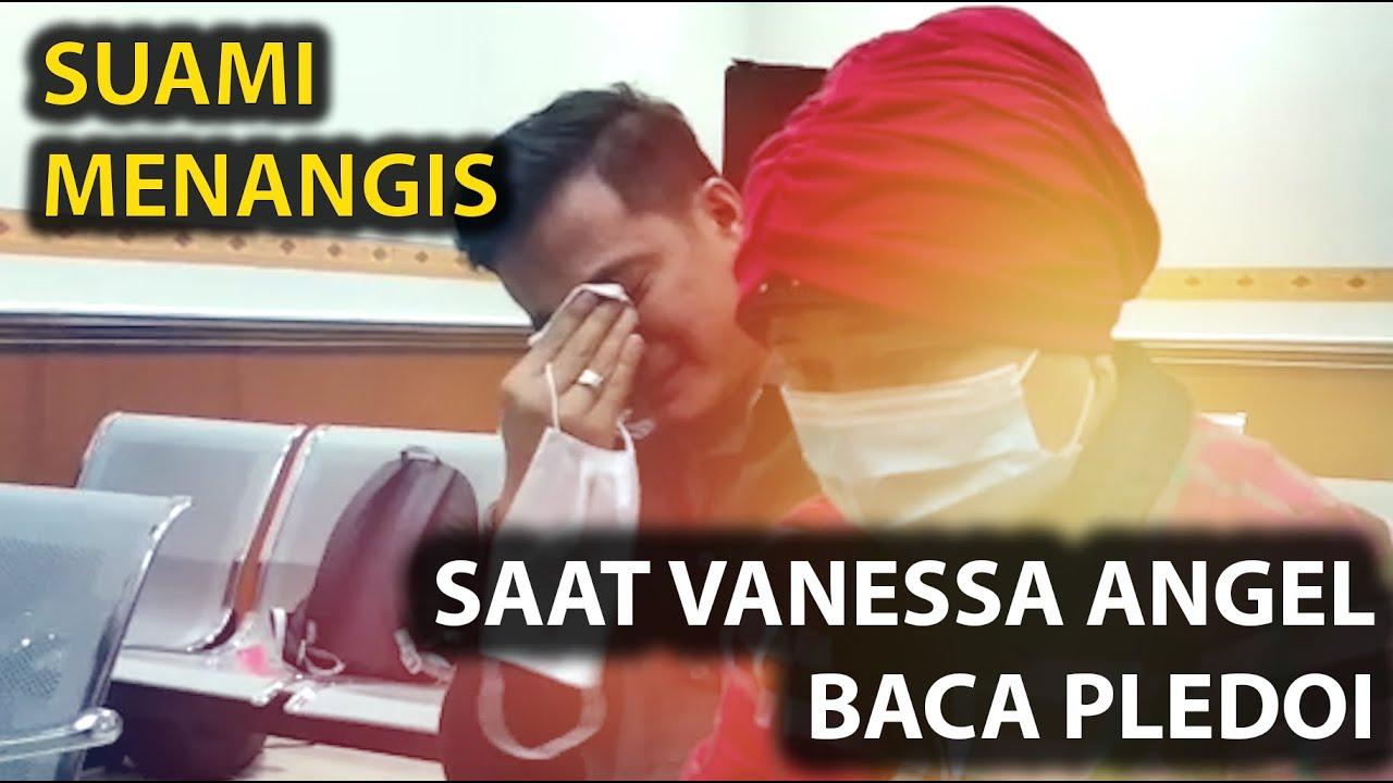SUAMI MENANGIS SAAT VANESSA ANGEL BACA PLEDOI