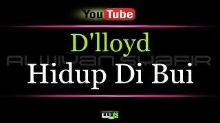 Karaoke D 39 Lloyd  Hidup Di Bui
