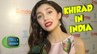 Humsafar Khirad Aka Mahira Khan In India | Interview