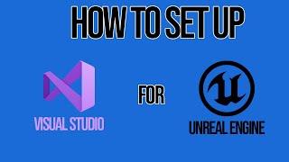 How to setup Visual Studio for Unreal Engine