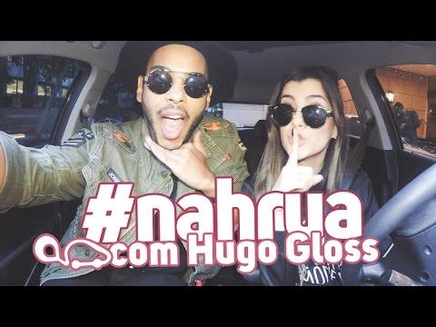 #NAHRUA com Hugo Gloss
