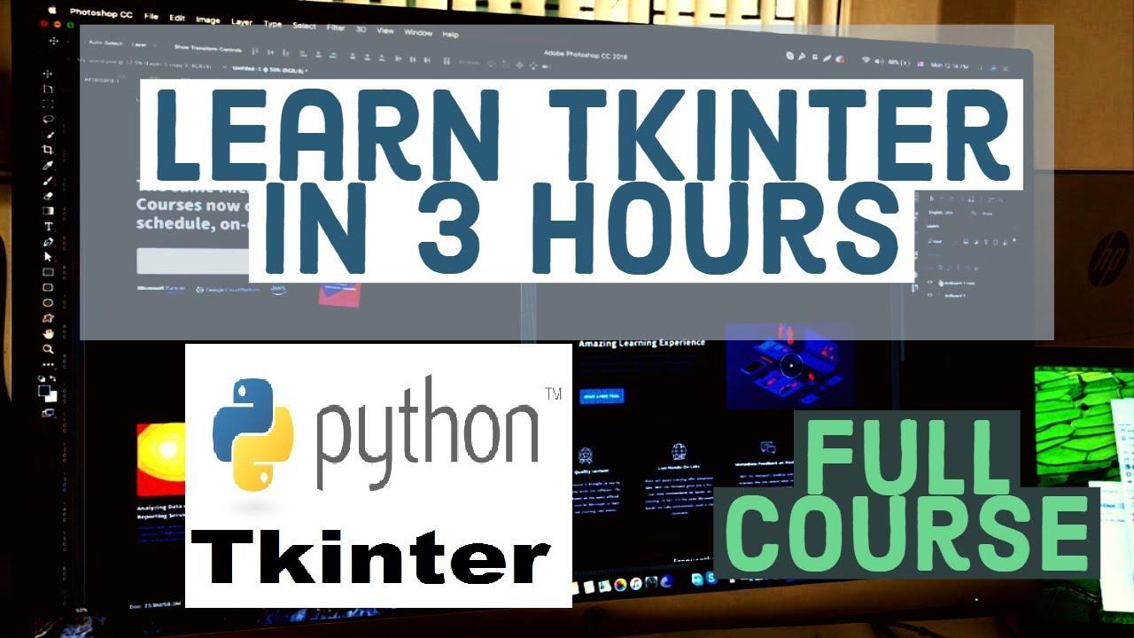 Master The Basics Of Tkinter - Full Tkinter Programming Course