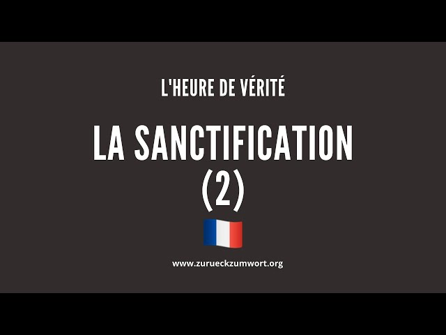 La Sanctification (2) - Ev. Patience & William 🇫🇷
