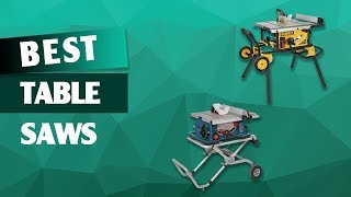 Top 5 Best Table Saws in 2019