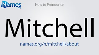 How to Pronounce Mitchell