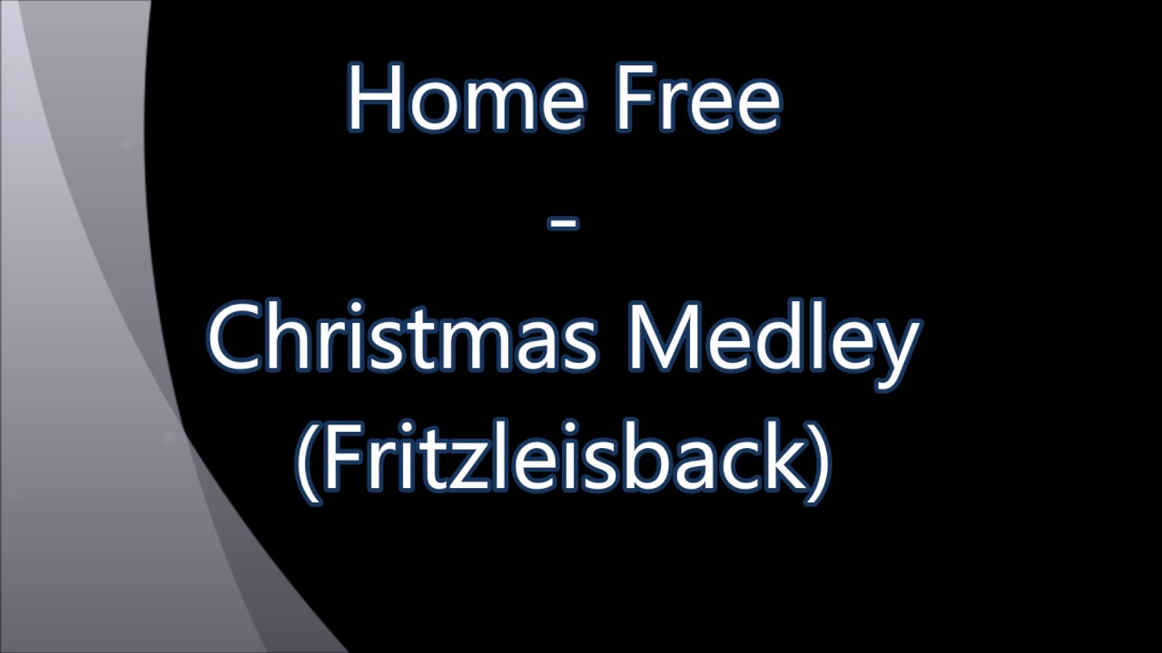 Download Home Free - Christmas Medley (Fritzleisback)