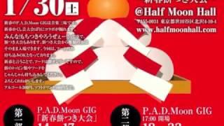 P.A.D.Moon GIG vol.12 Happy New Year!!!