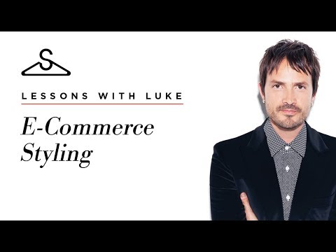 Lessons with Luke: E Commerce Styling