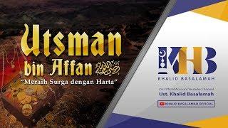 Kisah Sahabat Nabi ﷺ Ke-3: Meraih Surga dengan Harta bersama Utsman bin Affan