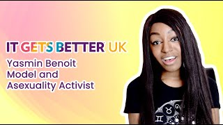 It Gets Better UK - Yasmin Benoit (Model and Asexuality Activist)